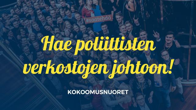 Hae Kokoomusnuorten poliittisten verkostojen johtoon!