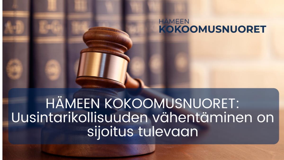 Hämeen Kokoomusnuoret: Uusintarikollisuuden vähentäminen on sijoitus tulevaan