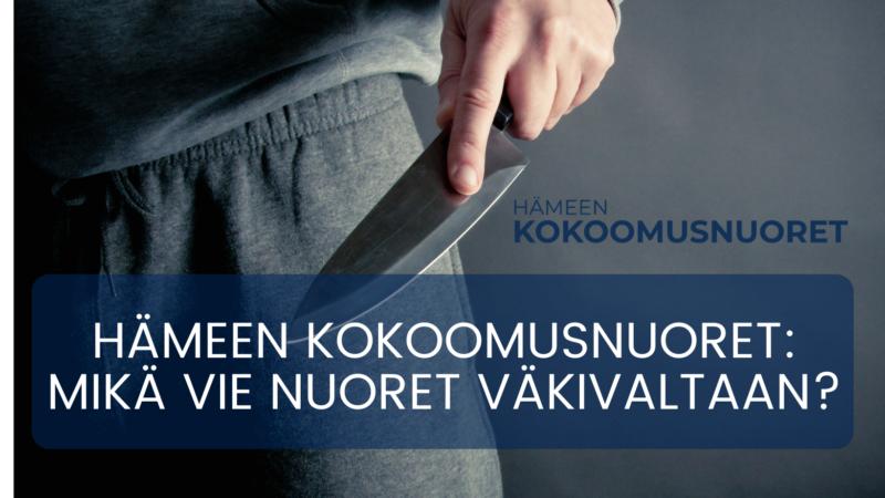 Hämeen Kokoomusnuoret: Mikä vie nuoret väkivaltaan?